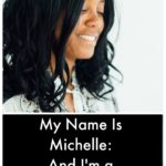 A Reintroduction-Hi, My Name is Michelle and I'm a PF Blogger
