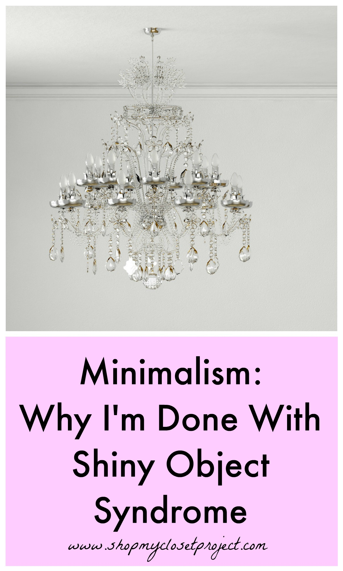Minimalism why i m done with shiny object syndrome for Why minimalism