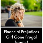 Girl Gone Frugal (Again) Financial Prejudices