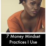 7 Money Mindset Practices I Use-Girl Gone Frugal (again)
